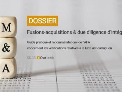 Dossier AFA fusion acquisition due diligenceethique anticorruption corruption probité fraude sapin2