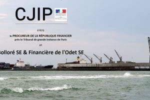 CJIP Convention Judiciaire d'intérêt public sur l'affaire Bolloré SE pour fait de corruption port Lomé au Togo - Agence Française Anticorruption