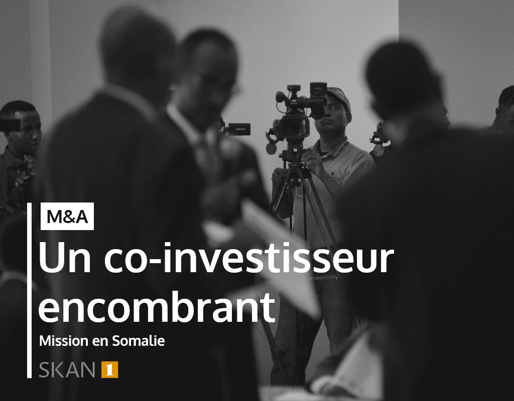 Mission SKAN1 en Somalie : évaluation ou due diligence sur investisseur potentiel opération M&A - investigation pour analyser les risques de réputation, juridique et financier - pep et exposée politiquement - sanction loi Sapin 2 FCPA et UK bribery Act