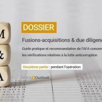 Dossier AFA fusion acquisition due diligence éthique anticorruption corruption probité fraude sapin2 - Partie 2 : pendant l'opération de M&A