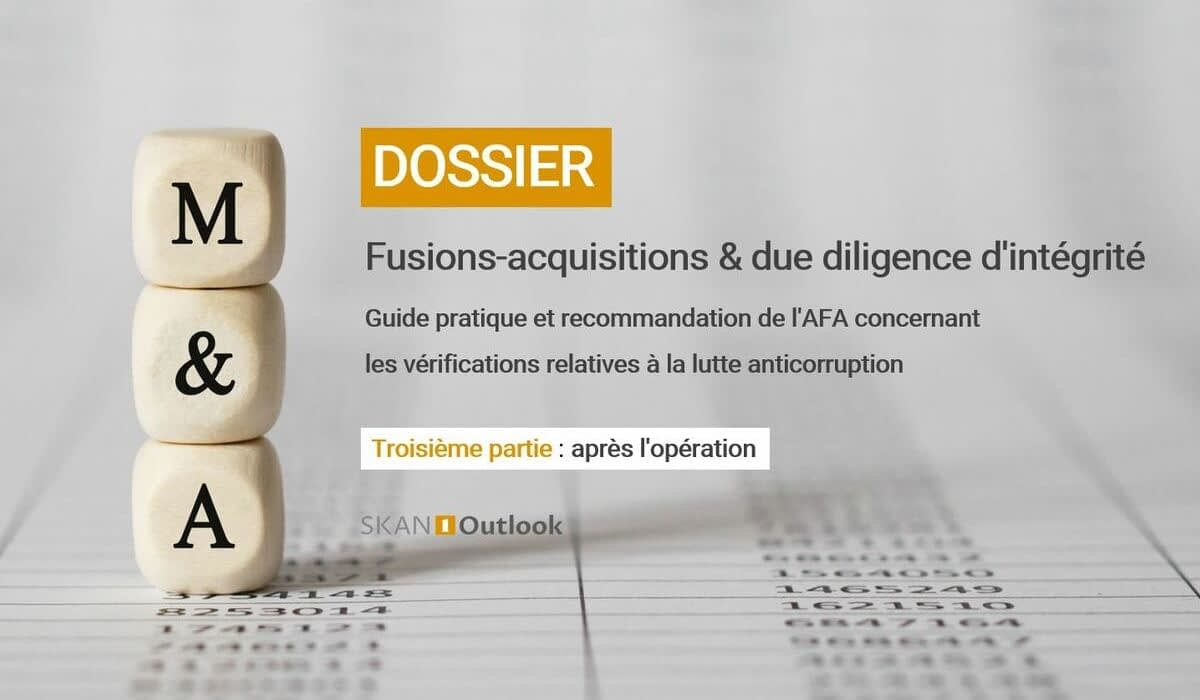 Dossier AFA fusion acquisition due diligence éthique anticorruption corruption probité fraude sapin2 - Partie 3 : après l'opération de M&A