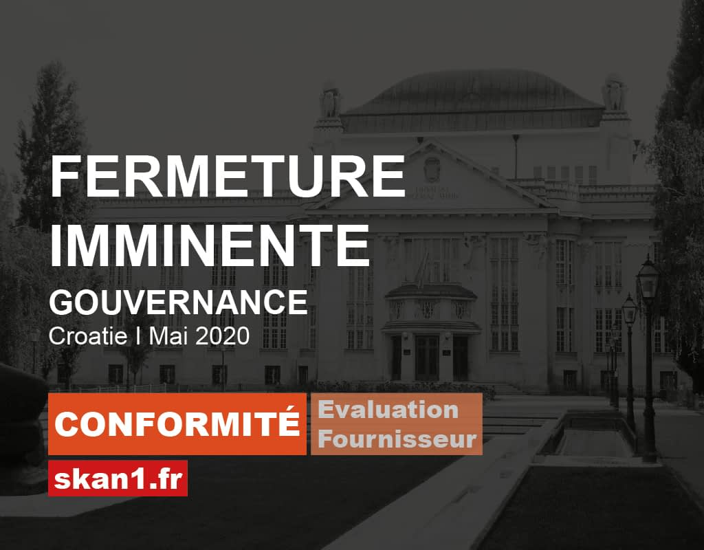 Exemple mission skan1 Evaluation Investigation Background Check Diligence Risque Integrite Conformite Ethique 012 Compliance Evaluation Fournisseur Gouvernance Fermeture Imminente Croatie